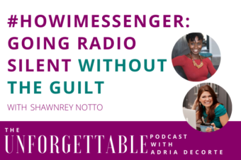 #156 #HowIMessenger: Going Radio Silent without the Guilt with Shawnrey Notto