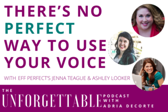#159 There's No Perfect Way to Use Your Voice with Eff Perfect's Jenna Teague and Ashley Looker