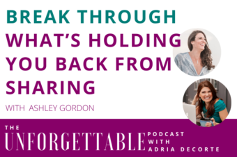 #162 Break Through What's Holding You Back From Sharing with Ashley Gordon