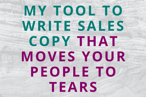#165 My Tool to Write Sales Copy that Moves Your People to Tears