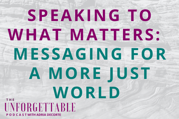 #171 [New Series] Messaging For a More Just World