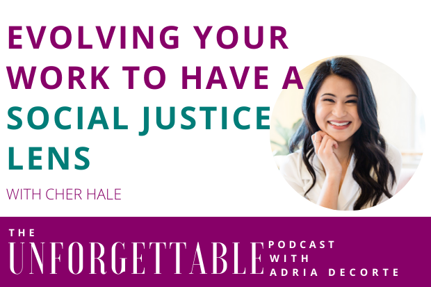 #173 Evolving Your Work to Have a Social Justice Lens with Cher Hale