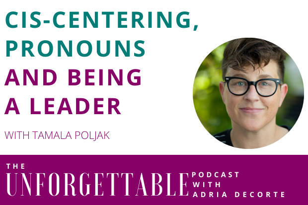 #176 CIS-Centering, Pronouns and Leadership with Tamala Poljak