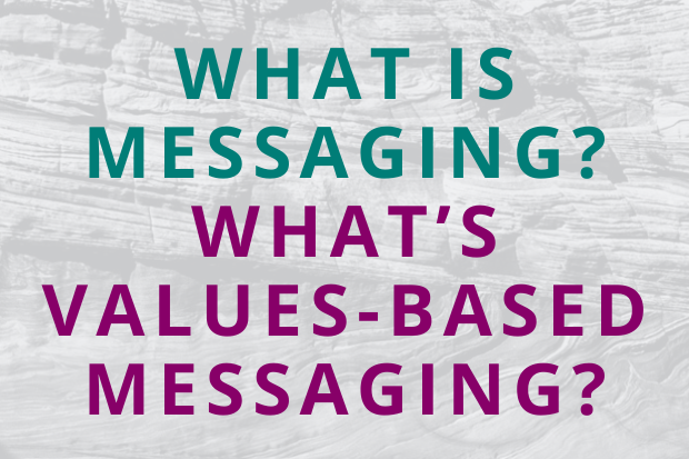 #179 What is Messaging? What's Values-Based Messaging?