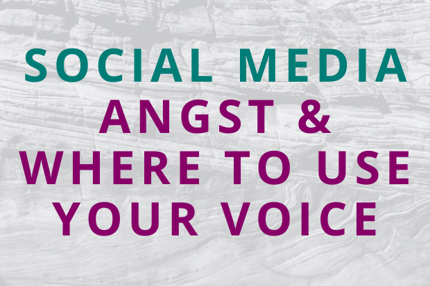 #190 Social Media Angst & Where to Use Your Voice